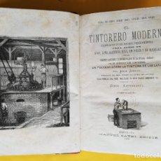 Libros antiguos: LIBRO EL TINTORERO MODERNO.1879. JORGE JARMAIN. BARCELONA PROCEDIMIENTOS PARA TEÑIR SEDA,LANA,HILO. Lote 160638650