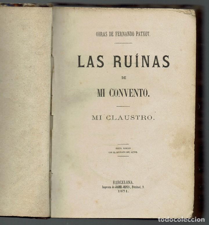 LAS RUINAS DE MI CONVENTO. MI CLAUSTRO, POR FERNANDO PATXOT FERRER. AÑO 1871. (MENORCA.2.3) (Old books (Pre-1936), rare and curious - Literature - Narrative - Other Narrative Books)