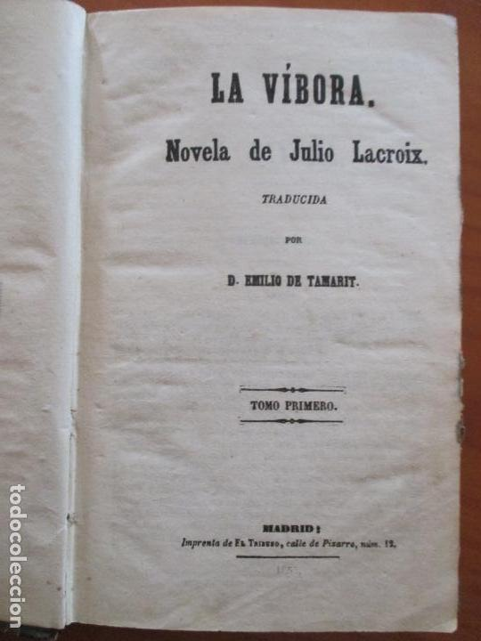 LA VÍBORA. NOVELA DE JULIO LACROIX. TRADUCIDA POR EMILIO DE TAMARIT. TOMO PRIMERO. MADRID 1855 (Libros antiguos (hasta 1936), raros y curiosos - Literatura - Narrativa - Otros)