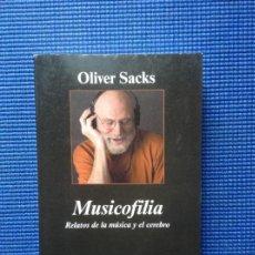 Libros antiguos: MUSICOFILIA RELATOS DE LA MUSICA Y EL CEREBRO OLIVER SACKS. Lote 160670030