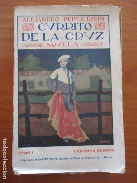 CURRITO DE LA CRUZ. 2 TOMOS. ALEJANDRO PÉREZ LUGIN. 1924. NOVELA. 11ª EDICIÓN (Libros antiguos (hasta 1936), raros y curiosos - Literatura - Narrativa - Otros)