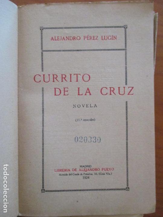 Libros antiguos: CURRITO DE LA CRUZ. 2 TOMOS. ALEJANDRO PÉREZ LUGIN. 1924. NOVELA. 11ª EDICIÓN - Foto 2 - 160673102