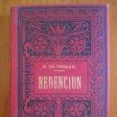 Libros antiguos: LA RESURRECCIÓN DE ROCAMBOLE. REDENCIÓN POR PONSON DU TERRALL. FRANCISCO CÁRLES. 1897. Lote 160682030