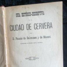 Libros antiguos: GUIA HISTORICO DESCRIPTIVA DE LA CIUDAD DE CERVERA - 1890 - DALMASES Y DE MASSOT. Lote 160686810