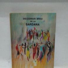 Libros antiguos: LIBRO - DICCIONARI BREU DE LA SARDANA - JOSEP MA. MAS I SOLENCH / N-8775. Lote 160702294