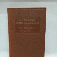 Libros antiguos: LIBRO - OBRES COMPLETES VII LA TRADICIO CATALANA-II - TORRAS I BAGES / N-8795. Lote 160707222