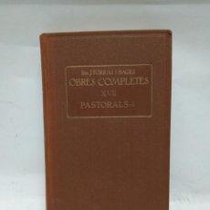 Libros antiguos: LIBRO - OBRES COMPLETES XVII - PASTORALS-I - TORRAS I BAGES / N-8796. Lote 160707558