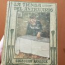 Libros antiguos: LA TIENDA DEL ANTICUARIO. CARLOS DICKENS. EDITORIAL ARALUCE. LIBRO DE COLECCIONISMO. Lote 160717758