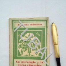 Libros antiguos: TUBAL 1933 LA PSICOLOGIA Y LA NUEVA EDUCACION EDUARDO CLAPAREDE PEDAGOGIA. Lote 160728670