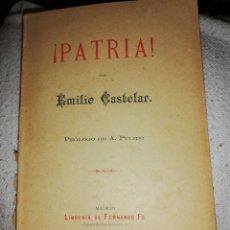Libros antiguos: PATRIA. POR EMILIO CASTELAR. MADRID 1904.PROLOGO DE A. PULIDO . Lote 160732110