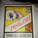 Libros antiguos: EL POSO DEL CAFÉ. PROFESOR CROZAL. SUS SECRETOS REVELADOS . Lote 160733878