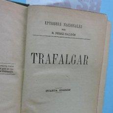 Libros antiguos: TRAFALGAR/LA CORTE DE CARLOS IV. PÉREZ GALDÓS, BENITO. COL. EPISODIOS NACIONALES. MADRID 1883.. Lote 160776562
