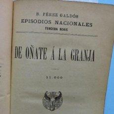 Libros antiguos: DE OÑATE A LA GRANJA/LUCHANA. PÉREZ GALDÓS, BENITO. COL. EPISODIOS NACIONALES, TERCERA SERIE. Lote 160778346
