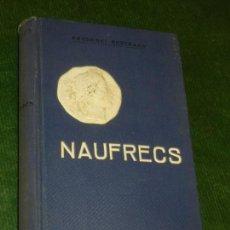 Libros antiguos: NAUFRECS, DE PRUDENCI BERTRANA - E.DOMENECH, IMP., 1A.EDICION 1907. Lote 160809346