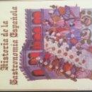 Libros antiguos: HISTORIA DE LA GASTRONOMÍA ESPAÑOLA . Lote 160841870