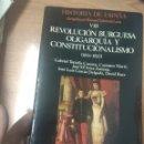 Libros antiguos: HISTORIA DE ESPAÑA 8: REVOLUCIÓN BURGUESA, OLIGARQUÍA Y CONSTITUCIONALISMO (1834-1923) -. Lote 160877574