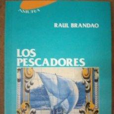 Libros antiguos: LOS PESCADORES (RAUL BRANDAO) MIRAGUANO EDICIONES - BUEN ESTADO. Lote 160920194