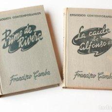 Libros antiguos: EPISODIOS CONTEMPORANEOS. FRANCISCO CAMBA. PRIMO DE RIVERA Y LA CAIDA DE ALFONSO XIII. Lote 161012742