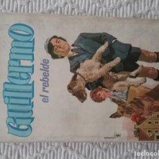 Libros antiguos: GUILLERMO EL REBELDE 1968.CONSULTE DESCUENTO EN LA COMPRA DE LOTES AGRUPABLES. Lote 161021918