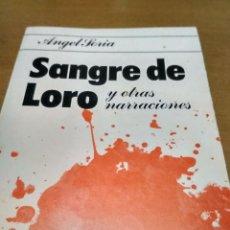 Libros antiguos: SANGRE DE LORO LIBRO DEDICADO POR EL ESCRITOR. Lote 161028230