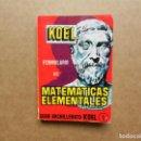 Libros antiguos: ANTIGUO PRONTUARIO DE MATEMATICAS ELEMENTALES. KOEL. Lote 161090382