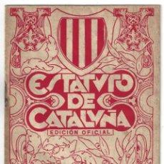 Livros antigos: ESTATUTO DE CATALUÑA. EDICIÓN OFICIAL- 1932. Lote 161136326