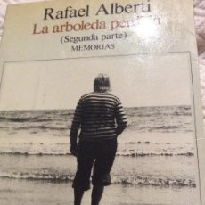 Libros antiguos: LA ARBOLEDA PERDIDA.RAFAEL ALBERTI 1987. Lote 161176750