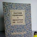 Libros antiguos: CULTURA FEMENINA RECEPTARI DE CUINA DE 1936. Lote 161241957