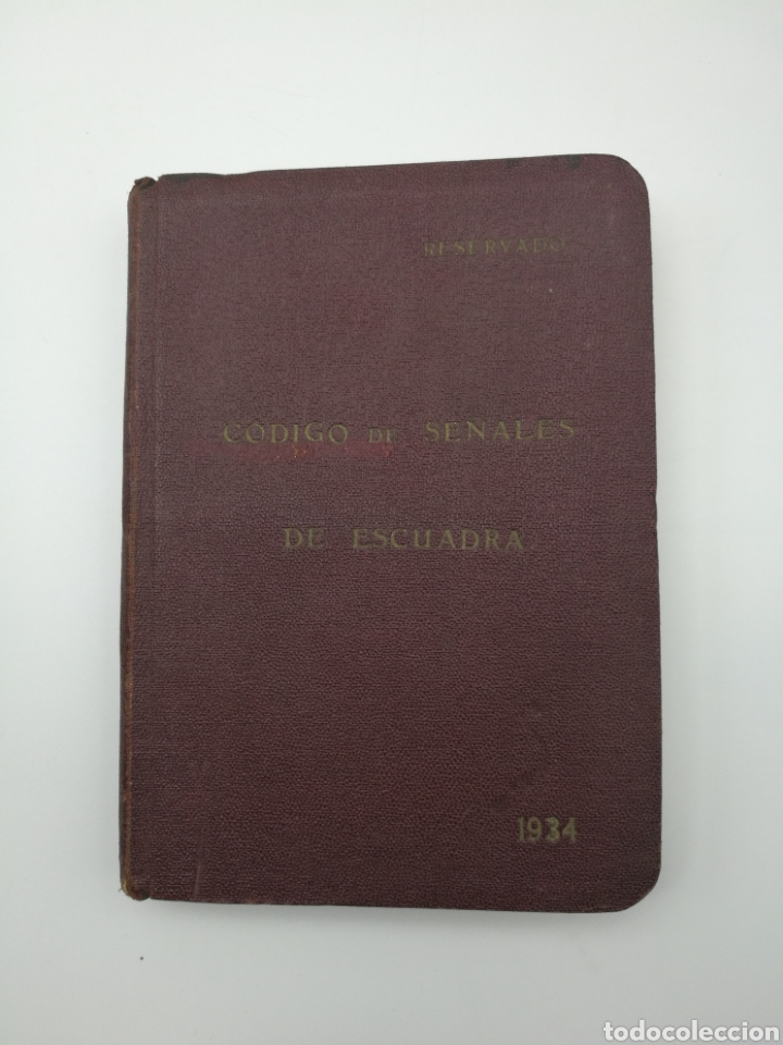 CÓDIGO DE SEÑALES DE ESCUADRA 1934 (Alte Bücher - Wissenschaften, Handbücher und Berufe - Andere Wissenschaften und Handbücher)