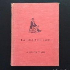 Libros antiguos: LA EDAD DE ORO. A. SABATER Y MUR. EDITORIAL JUVENTUD. BARCELONA. 2ª EDICIÓN, 1934.. Lote 161378806