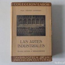 Libros antiguos: LIBRERIA GHOTICA. GEORG LEHNERT. LAS ARTES INDUSTRIALES II.ÉPOCA GÓTICA Y RENACIMIENTO. LABOR 1933.I. Lote 161383258
