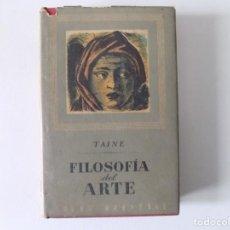 Libros antiguos: LIBRERIA GHOTICA. TAINE. FILOSOFIA DEL ARTE. 1946.COLECCIÓN OBRAS MAESTRAS.. Lote 161384658