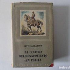 Libros antiguos: LIBRERIA GHOTICA. BURCKHARDT. LA CULTURA DEL RENACIMIENTO EN ITALIA. 1946.OBRAS MAESTRAS. Lote 161385582