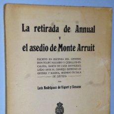Libros antiguos: LA RETIRADA DE ANNUAL Y EL ASEDIO DE MONTE ARRUIT. Lote 161426646