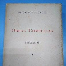 Libros antiguos: OBRAS COMPLETAS LITERARIAS. TOMO 1. DR NICASIO MARISCAL. VER DESCRIPCIÓN Y FOTOS. Lote 161456178