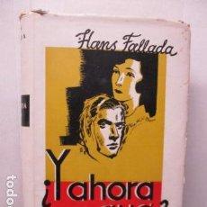 Libros antiguos: Y AHORA QUE? HANS FALLADA 1ª EDICIÓN ESPAÑOLA 1932. Lote 161478174