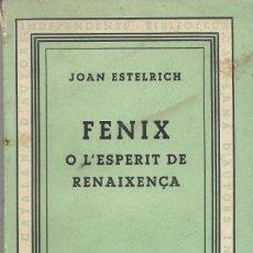 Libros antiguos: FÈNIX O L'ESPERIT DE RENAIXENÇA, JOAN ESTELRICH. Lote 161590642