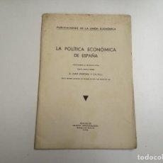 Libros antiguos: LA POLÍTICA ECONOMICA DE ESPAÑA. JUAN VENTOSA Y CALVELL. 1933 MADRID. PUBLICACIONES: UNIÓN ECONÓMICA. Lote 161615758