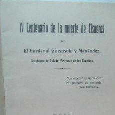 Libros antiguos: IV CENTENARIO DE LA MUERTE DE CISNEROS. CARDENAL GUISSASOLA. TOLEDO 1917. Lote 161741830