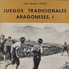 Livros antigos: GRACIA VICIEN, LUIS - JUEGOS TRADICIONALES ARAGONESES I. Lote 161773230