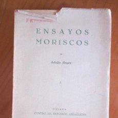 Libri antichi: ENSAYOS MORISCOS DE ADOLFO REYES 1. MÁLAGA. 1936. CENTRO DE ESTUDIOS ANDALUCES. Lote 161813638