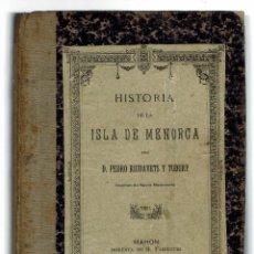 Libros antiguos: HISTORIA DE LA ISLA DE MENORCA (I), POR PEDRO RIUDAVETS TUDURY. AÑO 1888. (MENORCA.2.3). Lote 161870590