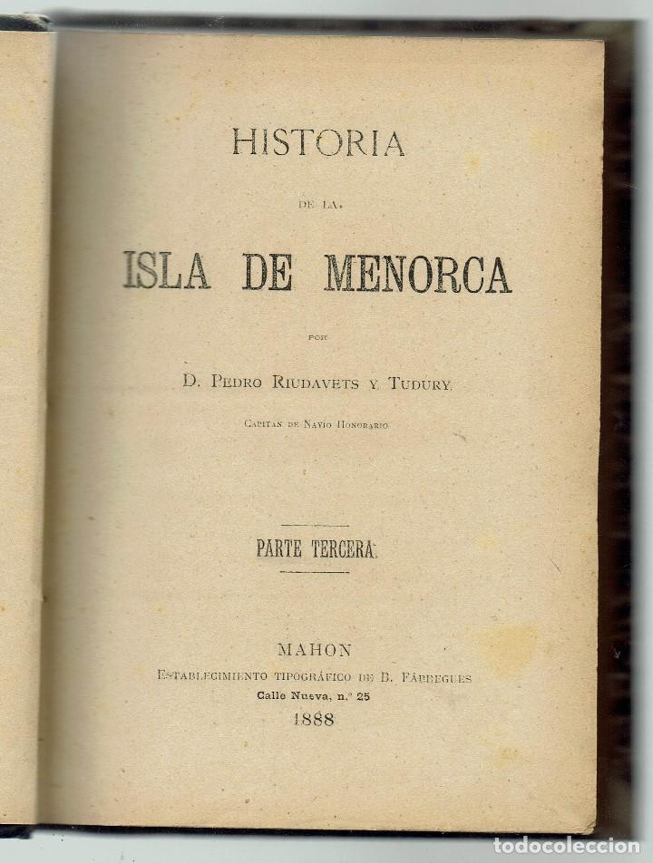 HISTORIA DE LA ISLA DE MENORCA (IV), POR PEDRO RIUDAVETS TUDURY. AÑO 1888. (MENORCA.2.3) (Libros Antiguos, Raros y Curiosos - Historia - Otros)
