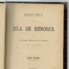 Libros antiguos: HISTORIA DE LA ISLA DE MENORCA (IV), POR PEDRO RIUDAVETS TUDURY. AÑO 1888. (MENORCA.2.3). Lote 161871874