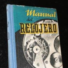 Libros antiguos: MANUAL DEL RELOJERO - F.W. BRITTEN - 1941 - TAPA DURA - ILUSTRADO - RELOJES. Lote 161874338