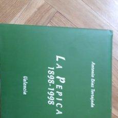 Libros antiguos: LA PEPICA, 1898 - 1998. ANTONIO DÍAZ TORTAJADA RESTAURANTE. Lote 161899190