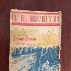 Libros antiguos: LOS TRIUNFADORES DEL TOREO JAIME NOAIN LA HONRADEZ DEL TOREO DEDICADO POR EL AUTOR MIGUELIYO. Lote 161913918