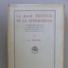 Libros antiguos: RAMÓN TURRÓ // LA BASE TRÓFICA DE LA INTELIGENCIA // PRIMERA EDICIÓN // RESIDENCIA DE ESTUDIANTES. Lote 161937578