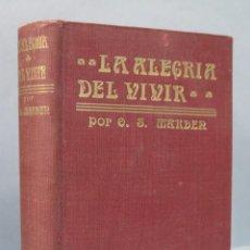 Libros antiguos: LA ALEGRIA DE VIVIR. ORISON SWETT MARDEN. Lote 161945610