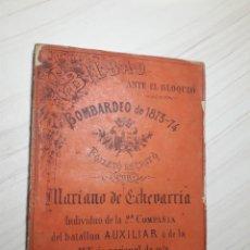 Libros antiguos: BOMBARDEO DE 1873-74. Lote 161883942